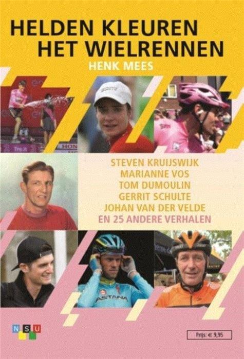 Helden kleuren het wielrennen - Diverse auteurs