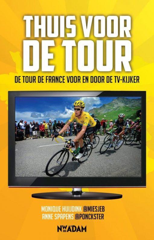Thuis voor de Tour - Monique Huijdink