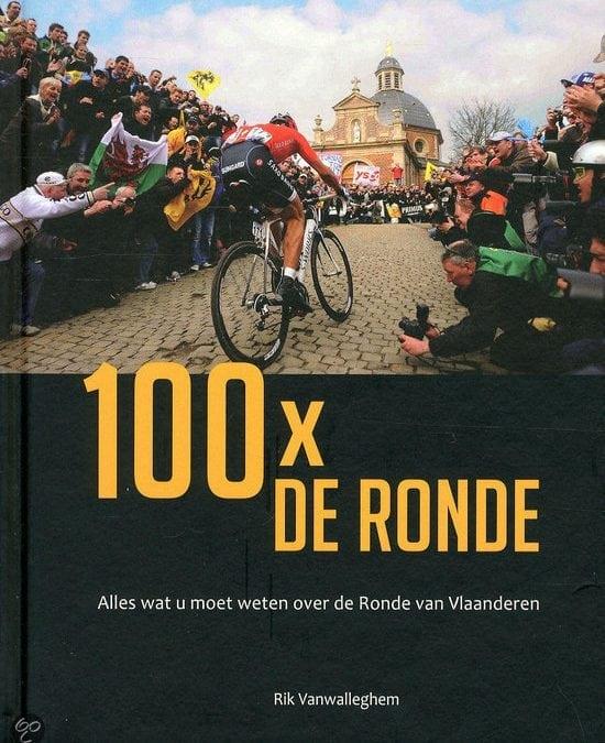 100 X de ronde – Bo Decramer,Rik Vanwalleghem,Geert Vandenbon,Tieneke Van de Velde,Tieneke Van de Velde