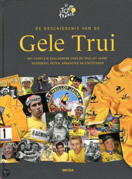 De geschiedenis van de Gele Trui - Frederique Galametz