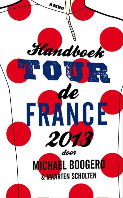 Handboek Tour de France 2013 - Maarten Scholten