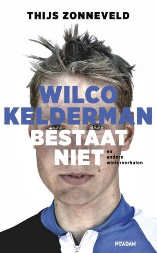Wilco Kelderman bestaat niet - Els de Wielemaker