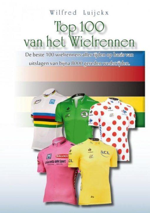 Top 100 van het wielrennen - Wilfred Luijckx