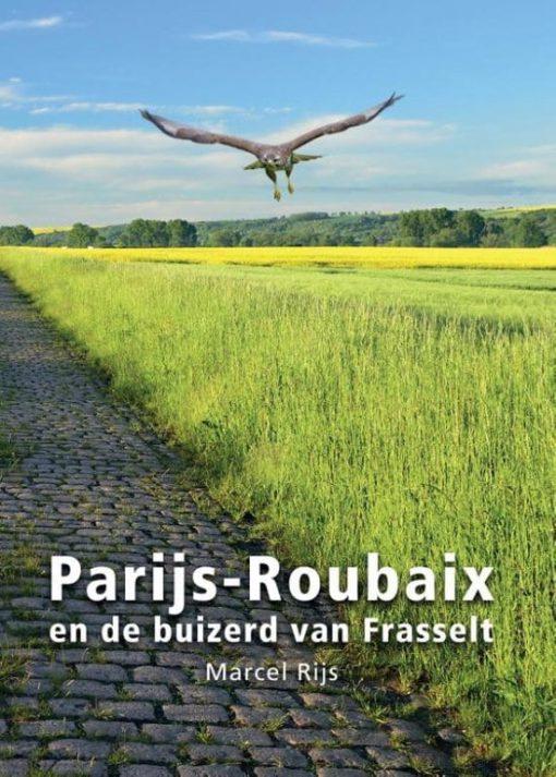 Parijs - Roubaix en de buizerd van Frasselt - Marcel Rijs
