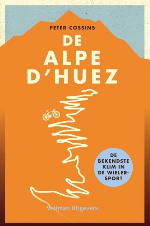De Alpe d'Huez - Peter Cossins