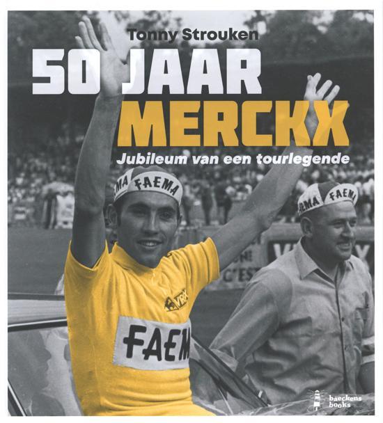50 jaar Merckx – Tonny Strouken& Koen Driessens