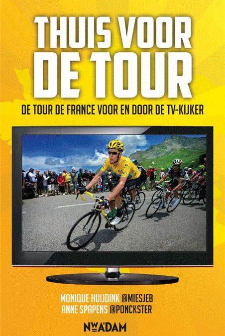 Thuis voor de Tour – Monique Huijdink