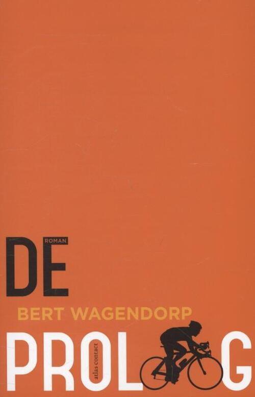 De proloog - Bert Wagendorp - Paperback (9789025441838)