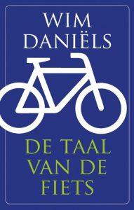 De taal van de fiets - Wim Daniëls - Paperback (9789492754066)