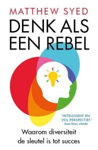 Denk als een rebel - Matthew Syed - Paperback (9789024590483)