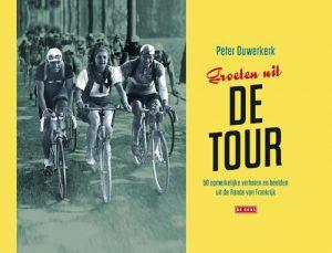 Groeten uit de Tour - Peter Ouwerkerk - Hardcover (9789044538946)