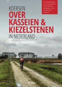 Koersen over kasseien & kiezelstenen in Nederland - Martijn Sargentini - Hardcover (9789000356195)