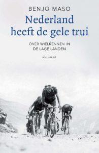 Nederland heeft de gele trui - Benjo Maso - Paperback (9789045026343)