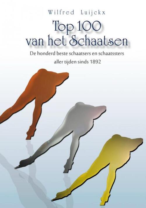 Top 100 van het schaatsen - Wilfred Luijckx - Paperback (9789463189323)