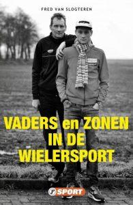 Vaders en zonen in de wielersport - Fred van Slogteren - Paperback (9789089755636)